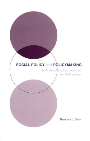 Social Policy and Policymaking by the Branches of Government and the Public-at-Large   2001 9780231116824 Front Cover