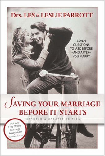 Saving Your Marriage Before It Starts Seven Questions to Ask Before - And After - You Marry  2006 (Revised) 9780310259824 Front Cover