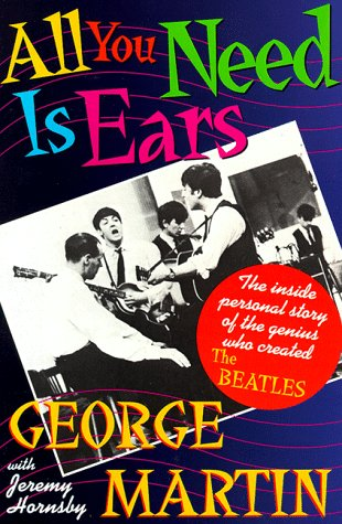 All You Need Is Ears The Inside Personal Story of the Genius Who Created the Beatles  1994 (Revised) edition cover