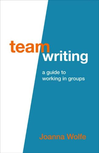 Team Writing A Guide to Working in Groups  2010 edition cover