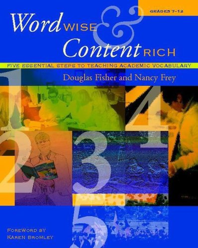 Word Wise and Content Rich, Grades 7-12 Five Essential Steps to Teaching Academic Vocabulary  2008 edition cover
