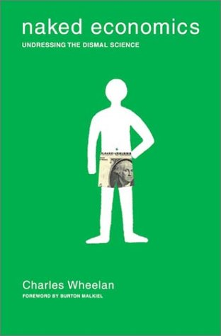 Naked Economics Undressing the Dismal Science  2002 edition cover