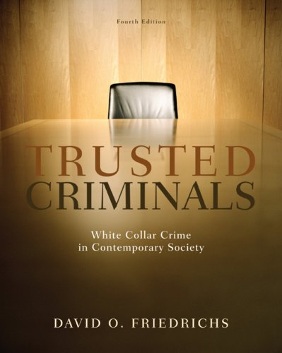 Trusted Criminals White Collar Crime in Contemporary Society 4th 2010 edition cover