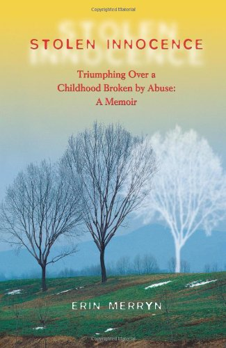 Stolen Innocence Triumphing over a Childhood Broken by Abuse: A Memoir  2005 edition cover