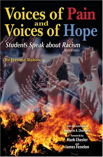 Voices of Pain and Voices of Hope Students Speak about Racism 3rd 2006 (Revised) edition cover