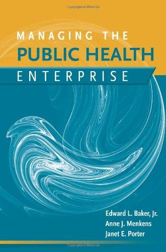 Managing the Public Health Enterprise   2010 9780763763824 Front Cover