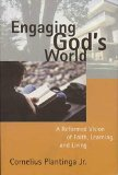 ENGAGING GOD'S WORLD:REFORMED N/A edition cover