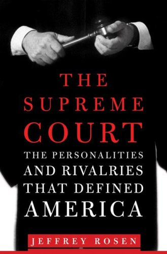 Supreme Court The Personalities and Rivalries That Defined America  2006 (Revised) edition cover
