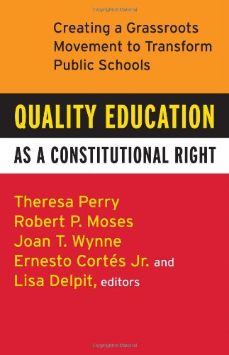 Quality Education as a Constitutional Right Creating a Grassroots Movement to Transform Public Schools  2007 edition cover