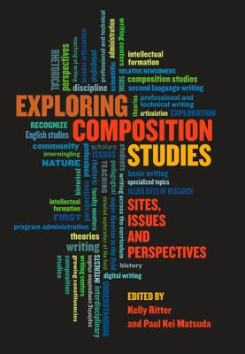 Exploring Composition Studies Sites, Issues and Perspectives  2012 edition cover