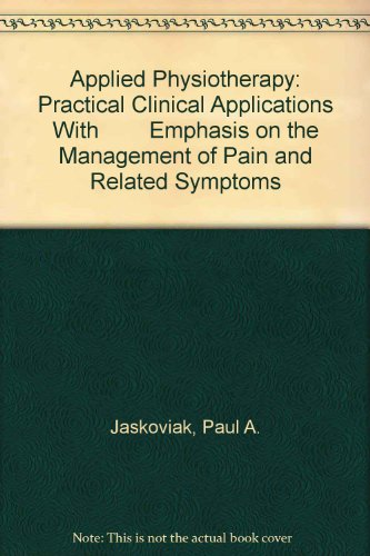 Applied Physiotherapy : Practical Clinical Applications with Emphasis on the Management of Pain and Related Symptoms 1st edition cover