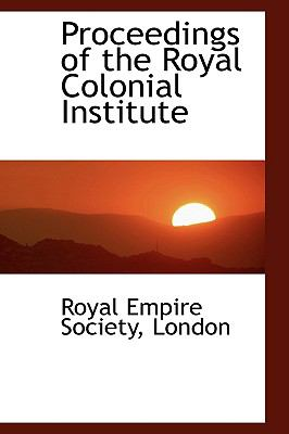 Proceedings of the Royal Colonial Institute:   2009 edition cover