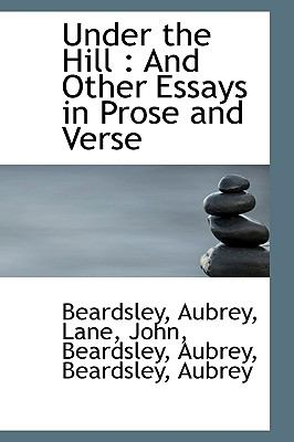 Under the Hill : And Other Essays in Prose and Verse N/A 9781113488824 Front Cover