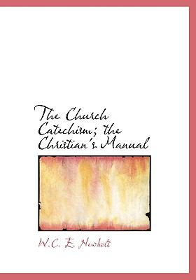 Church Catechism; the Christian's Manual N/A 9781113925824 Front Cover