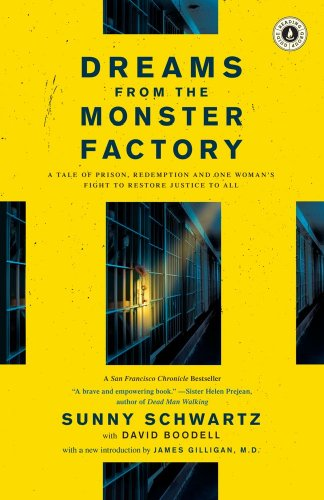 Dreams from the Monster Factory A Tale of Prison, Redemption and One Woman's Fight to Restore Justice to All  2010 edition cover