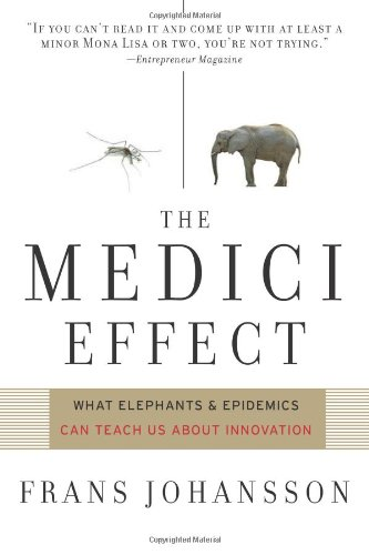 Medici Effect What You Can Learn from Elephants and Epidemics  2006 edition cover