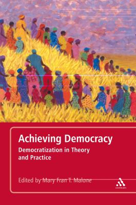 Achieving Democracy Democratization in Theory and Practice  2011 edition cover