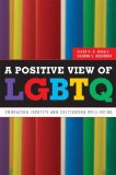 Positive View of LGBTQ Embracing Identity and Cultivating Well-Being  2014 edition cover