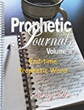 PROPHETIC JOURNALS Volume Ll End-Time Prophetic Word N/A 9781490451824 Front Cover