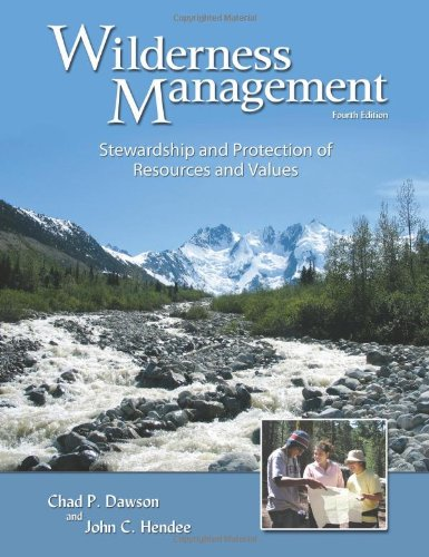 Wilderness Management Stewardship and Protection of Resources and Values 4th 2008 edition cover