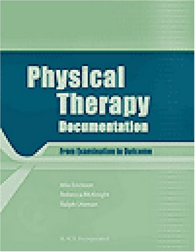 Physical Therapy Documentation From Examination to Outcome  2008 edition cover