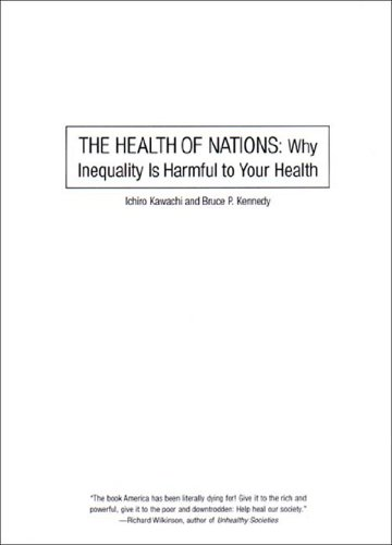 Health of Nations Why Inequality Is Harmful to Your Health  2002 edition cover
