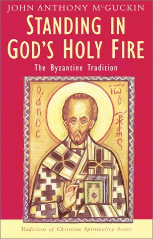 Standing in God's Holy Fire : The Byzantine Tradition  2001 edition cover