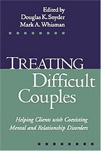Treating Difficult Couples Helping Clients with Coexisting Mental and Relationship Disorders  2003 edition cover