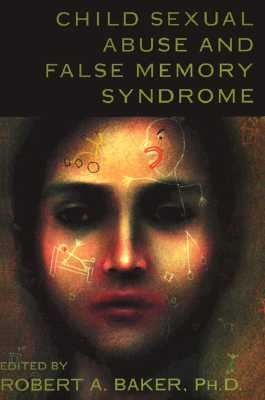 Child Sexual Abuse and False Memory Syndrome  N/A 9781573921824 Front Cover