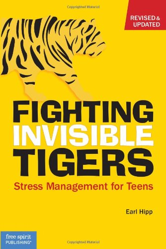 Fighting Invisible Tigers Stress Management for Teens 3rd 2008 (Revised) edition cover