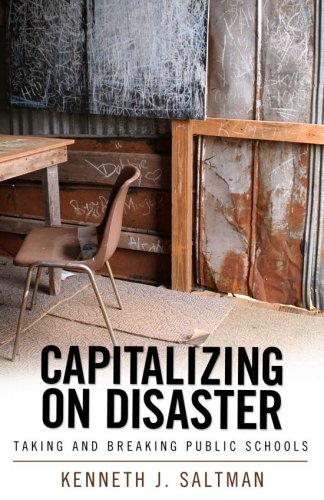 Capitalizing on Disaster Taking and Breaking Public Schools  2008 edition cover