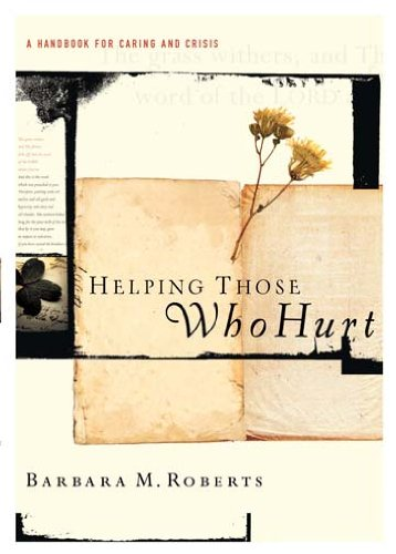 Helping Those Who Hurt A Handbook for Caring and Crisis  2009 edition cover