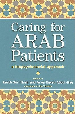 Caring for Arab Patients A Biopsychosocial Approach  2008 edition cover