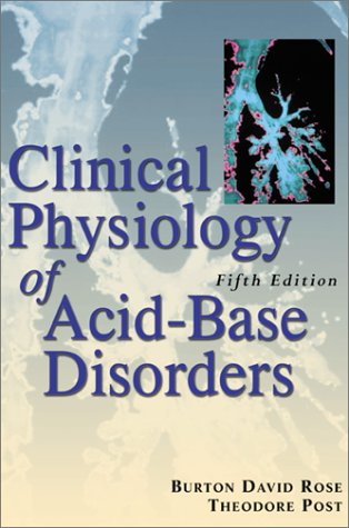 Clinical Physiology of Acid-Base and Electrolyte Disorders  5th 2001 (Revised) edition cover