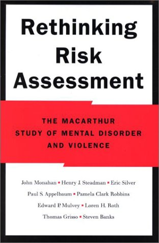 Rethinking Risk Assessment The MacArthur Study of Mental Disorder and Violence  2001 9780195138825 Front Cover