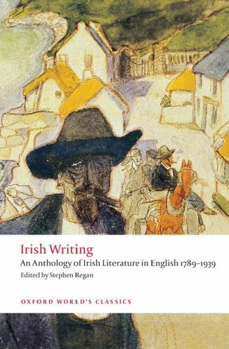 Irish Writing An Anthology of Irish Literature in English 1789-1939  2008 edition cover