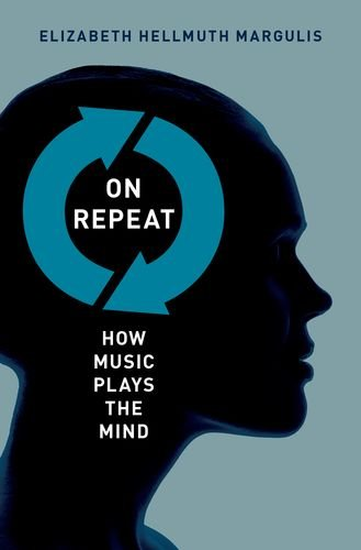 On Repeat How Music Plays the Mind  2014 edition cover