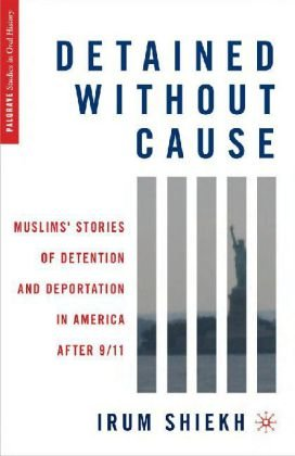 Detained Without Cause Muslims' Stories of Detention and Deportation in America after 9/11  2011 edition cover