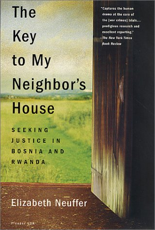Key to My Neighbor's House Seeking Justice in Bosnia and Rwanda Revised edition cover