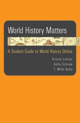 World History Matters A Student Guide to World History Online N/A edition cover