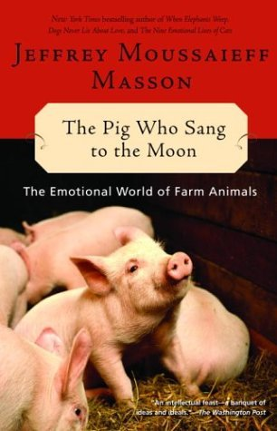 Pig Who Sang to the Moon The Emotional World of Farm Animals N/A edition cover