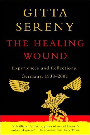Healing Wound Experiences and Reflections, Germany, 1938-2001  2001 (Reprint) edition cover