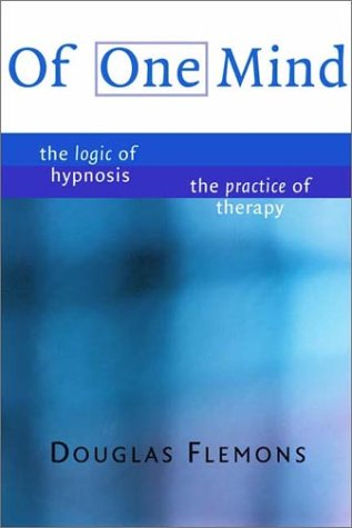 Of One Mind The Logic of Hypnosis the Practice of Therapy  2001 edition cover