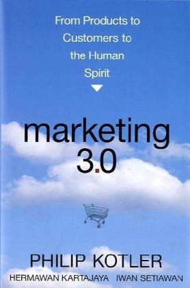 Marketing 3. 0 From Products to Customers to the Human Spirit  2010 edition cover