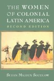 Women of Colonial Latin America  2nd 2014 (Revised) edition cover