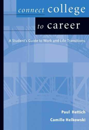 Connect College to Career A Student's Guide to Work and Life Transitions  2005 9780534625825 Front Cover