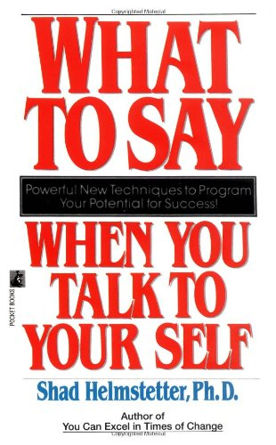 What to Say When You Talk to Your Self   1982 9780671708825 Front Cover