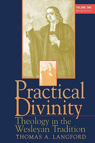 Practical Divinity Theology in the Wesleyan Tradition 2nd 1998 (Revised) edition cover