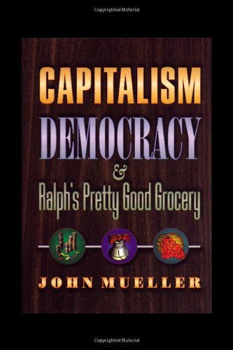 Capitalism, Democracy, and Ralph's Pretty Good Grocery   1999 9780691090825 Front Cover