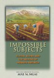 Impossible Subjects Illegal Aliens and the Making of Modern America  2014 (Revised) edition cover